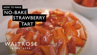 Easy No-bake Strawberry Tart | Waitrose