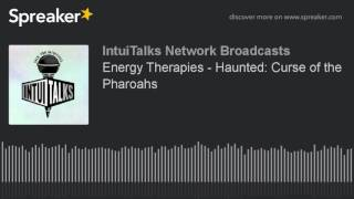 Energy Therapies - Haunted: Curse of the Pharoahs