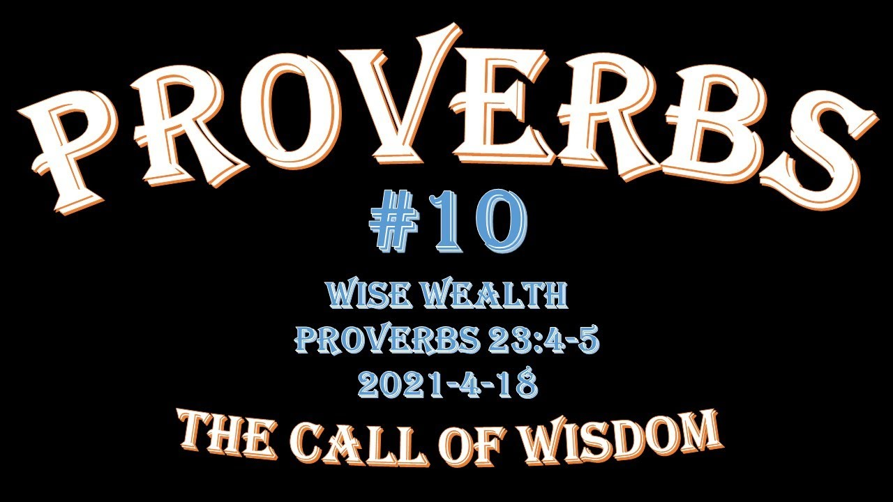 Proverbs #10 - Wise Wealth