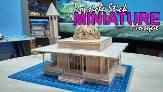 Popsicle Stick Miniature Mosque (Masjid) - Custom Made