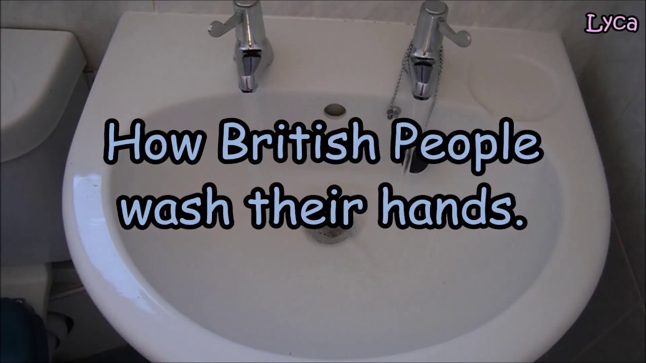 How to... Episode #1 How British people wash their hands. - YouTube