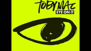 Tobymac Steal My Show (From the NEW Eye on it Album) with LYRICS BELOW