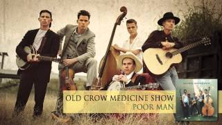 Watch Old Crow Medicine Show Poor Man video