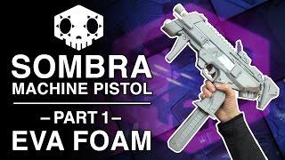 EVA Foam Build - Sombra Gun Replica - Part 1 thumbnail