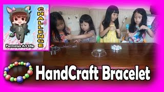Challenge #4 ★ Membuat Gelang - Handcraft Bracelet