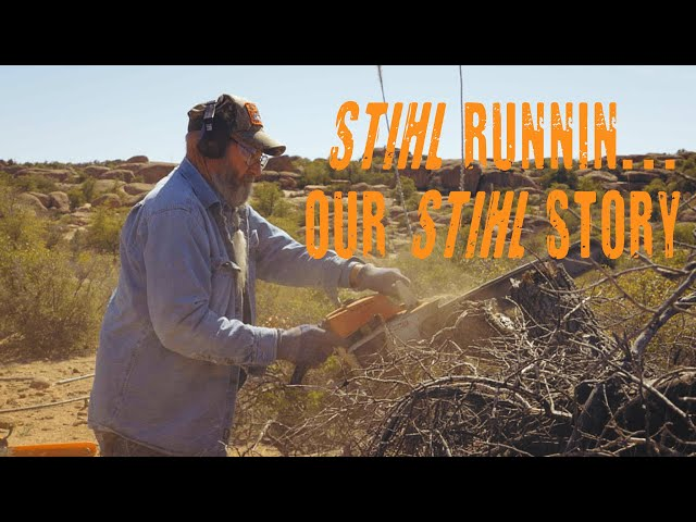 STIHL Runnin..Our STIHL Story - Life Lessons Learned From a STIHL Chainsaw