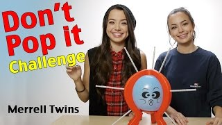 DON'T POP IT CHALLENGE - Merrell Twins