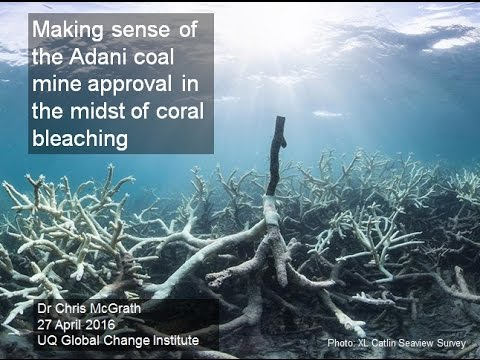 Making sense of the Adani coal mine approval in the midst of coral bleaching