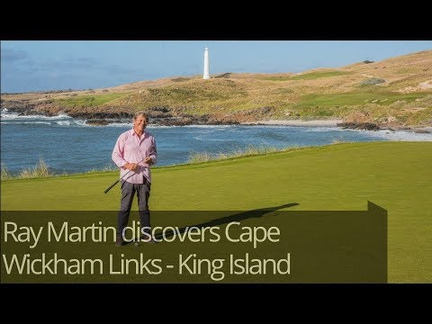 Ray Martin discovers world number 24 ranked Cape Wickham Links - King Island