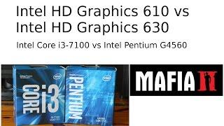 Intel HD Graphics 610 vs Intel HD Graphics 630  -- Mafia II Benchmark -- Pentium G4560 vs i3-7100