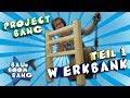 Werkbank 2.0 im neuen Style / Projekt Bang / Vlog Bau
