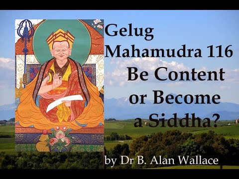 Gelug Mahamudra 116  Be Content or Become a Siddha? by Dr Alan Wallace