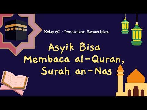 Kelas 2 - Agama Islam - Asyik Bisa Membaca al-Quran, Surah an-Nas   Video Pendidikan Indonesia
