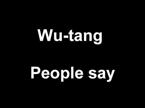 Wu-tang People Say Lyrics
