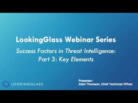 Success Factors in Threat Intelligence: Part 3 - Key Elements