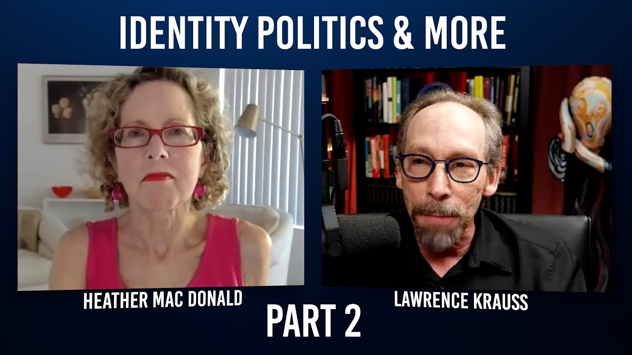 Updates & Clarifications with Heather Mac Donald on Identity Politics & More - Part 2/2