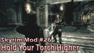 Skyrim Mod #26: Hold Your Torch Higher (Before & After)