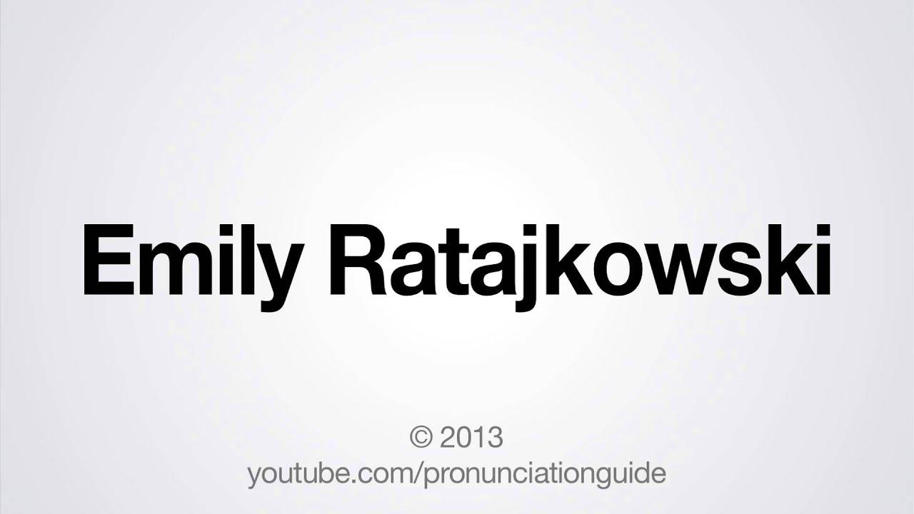 How to Pronounce Emily Ratajkowski - YouTube
