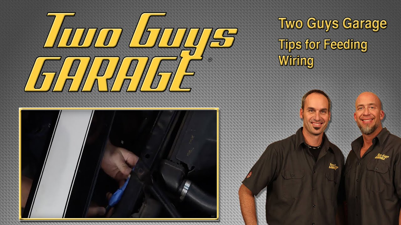 small resolution of tips for feeding wiring through your car two guys garage