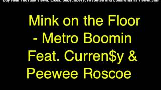 Mink on the Floor - Metro Boomin Feat. Curren$y & Peewee Roscoe