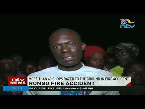 More than 40 shops razed to the ground in Rongo fire accident