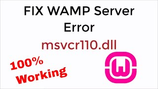 FIX WAMP Server Error msvcr110.dll 100% Working UPDATED