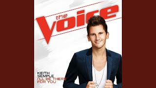 I'll Be There For You The Voice Performance