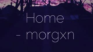 Home - morgxn |Lyrics