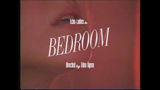 Echo Ladies - Bedroom (Official Video)