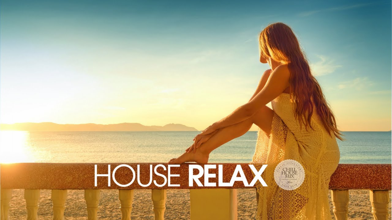 House Relax 2019 New Best Deep House Music Chill Out Mix 18 Youtube