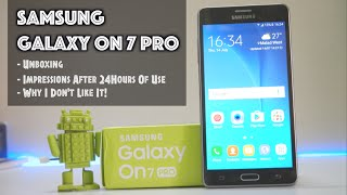 Samsung On7 Pro Unboxing, Initial Impressions After 24Hrs & Why I Don't Like It!