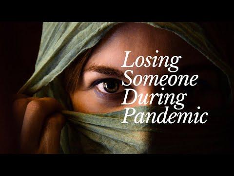 Losing Someone During this Pandemic