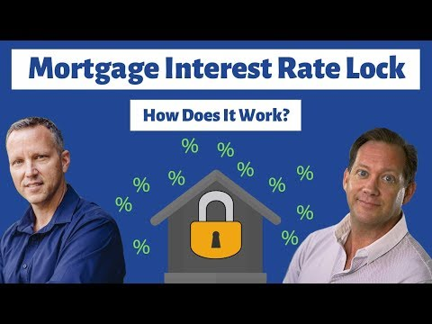 Mortgage Interest Rate Lock: How Does It Work?