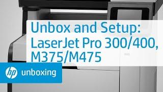 Unboxing the LaserJet Pro 300-400 Color MFP M375 or M475 | HP LaserJet | HP