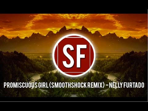 Nelly Furtado  - Promiscuous Girl (Smoothshock Remix)