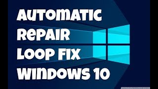 Automatic Repair Loop Fix Windows 10