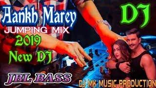 Aankh Marey - Dj remix 2019 || Hard JBL Bass Mix Dj || Latest Hindi dj remix song ||