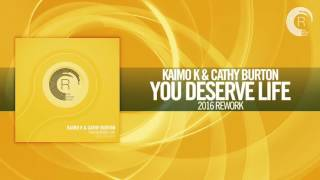 Скачать Kaimo K Cathy Burton You Deserve Life 2016 Rework FULL RNM