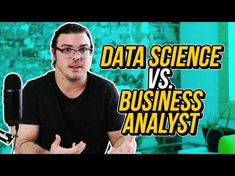 Data Science vs. Business Analyst... What's the difference?