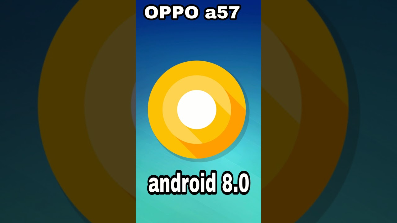 Oppo A57 Android Oreo Videos - Waoweo