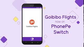 Goibibo is now on PhonePe Switch