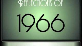 Reflections Of 1966 - Part 1 ♫ ♫  [65 Songs]