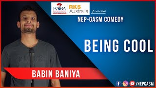 Being Cool Nepali Stand Up Comedy Babin Baniya Nep Gasm Comedy Australia