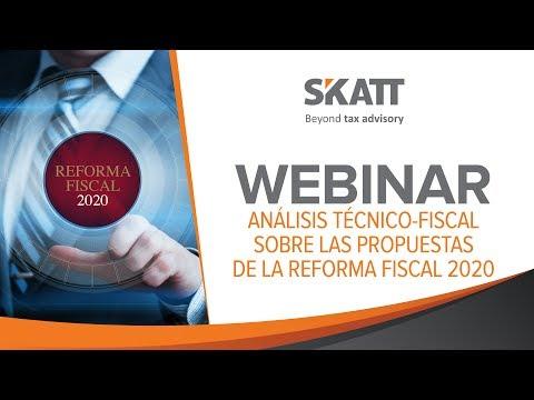 Webinar Análisis técnico - Fiscal sobre la Reforma Fiscal 2020