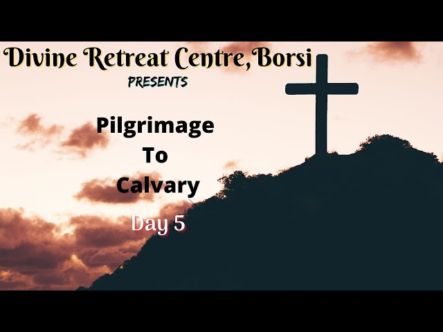 Pilgrimage to Calvary 2021 - Day 5