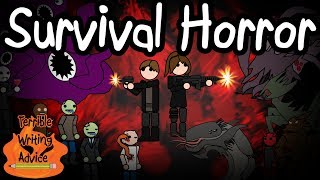 SURVIVAL HORROR - Terrible Writing Advice