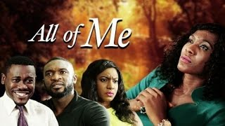All Of Me [Official Trailer] Latest 2015 Nigerian Nollywood Drama Movie