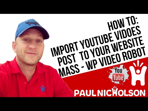 HOW TO: Mass Import/Share Youtube Content On Your Wordpress Site