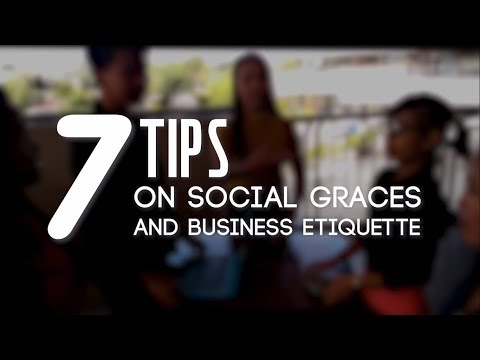 7 TIPS of Social Graces and Business Etiquette || SOCIAL COMMUNICATION PRACTICE