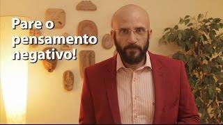 PARE O PENSAMENTO NEGATIVO   Marcos Lacerda